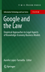Google and the Law - Empirical Approaches to Legal Aspects of Knowledge-Economy Business Models